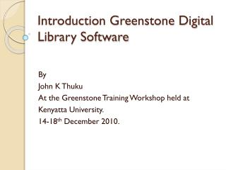 Introduction Greenstone Digital Library Software
