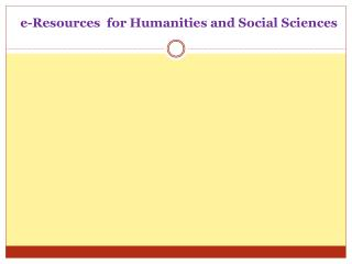 e-Resources  for Humanities and Social Sciences