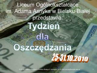Liceum Ogólnokształcące  im. Adama Asnyka w Bielsku-Białej przedstawia: