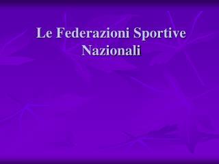 Le Federazioni Sportive Nazionali