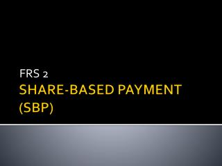SHARE-BASED PAYMENT (SBP)