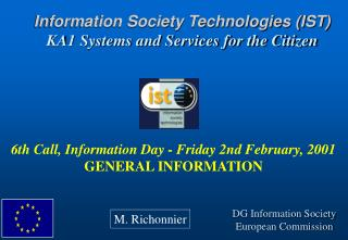 Information Society Technologies (IST) KA1 Systems and Services for the Citizen