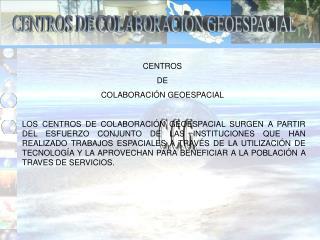 CENTROS  DE COLABORACIÓN GEOESPACIAL