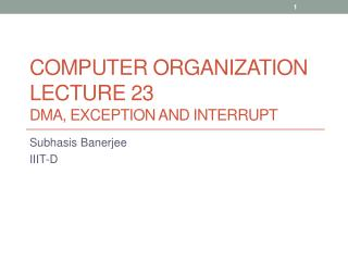 Computer Organization Lecture 23 DMA, Exception and interrupt