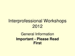 Interprofessional Workshops 2012