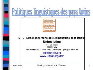 DTIL - Direc t i o n terminolog ie  e t  industri e s de l a  l angue Uni o n latin e