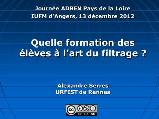 Journée ADBEN Pays de la Loire  IUFM d'Angers, 13 décembre 2012