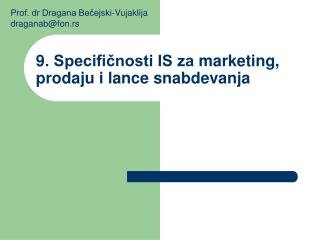 9 . Specifičnosti IS za  marketing, prodaju i lance snabdevanja