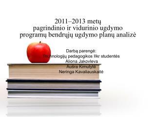2011–2013 metų  pagrindinio ir vidurinio ugdymo  programų bendr ų j ų  ugdymo plan ų  analiz ė