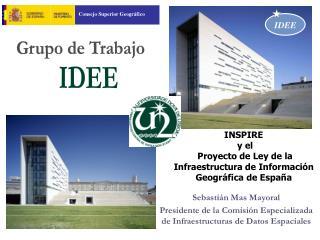 INSPIRE  y el  Proyecto de Ley de la Infraestructura de Información Geográfica de España