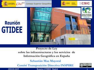 Proyecto de Ley  sobre las infraestructuras y los servicios  de  Información Geográfica en España