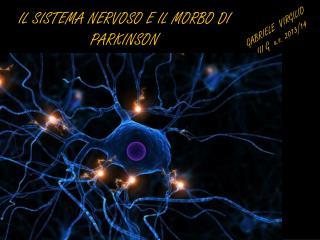 IL SISTEMA NERVOSO E IL MORBO DI PARKINSON