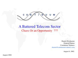 A Battered Telecom Sector Chaos Or an Opportunity  ??? Shastri Divakaruni General Partner