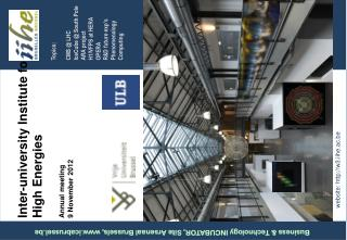 Inter-university Institute for  High Energies Annual meeting	      9 November  2012