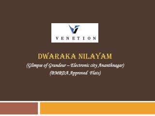 Dwaraka Nilayam ( Glimpse of Grandeur – Electronic city  Ananthnagar ) (BMRDA Approved  Flats)