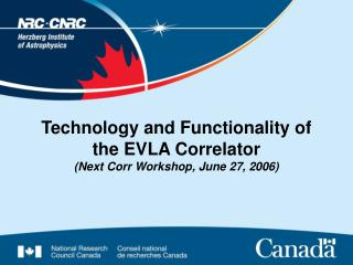 Technology and Functionality of the EVLA Correlator (Next Corr Workshop, June 27, 2006)