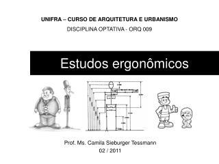 Estudos ergonômicos
