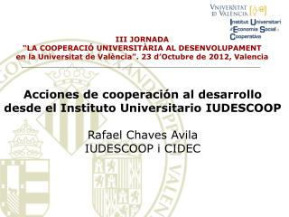 """III JORNADA  """"LA COOPERACIÓ UNIVERSITÀRIA AL DESENVOLUPAMENT"""