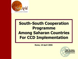 South-South Cooperation Programme Among Saharan Countries For CCD Implementation