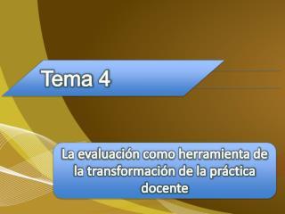 La evaluación como herramienta de la transformación de la práctica docente