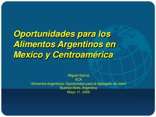 Oportunidades para los Alimentos Argentinos en Mexico y Centroamérica