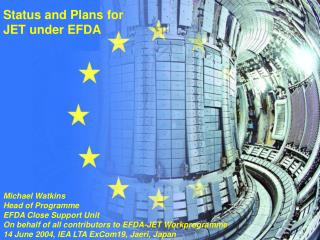 Status and Plans for  JET under EFDA