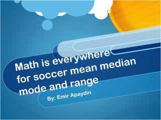 Math is everywhere  for soccer mean median mode and range