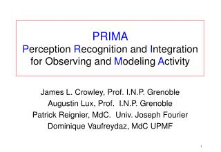 PRIMA P erception  R ecognition and  I ntegration for Observing and  M odeling  A ctivity