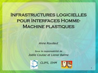 Infrastructures logicielles pour Interfaces Homme-Machine plastiques