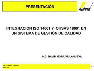 INTEGRACI N ISO 14001 Y  OHSAS 18001 EN UN SISTEMA DE GESTI N DE CALIDAD