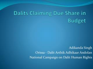 Dalits  Claiming Due Share in Budget
