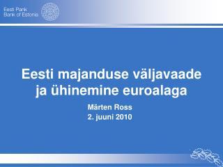 Eesti majanduse väljavaade ja ühinemine euroalaga