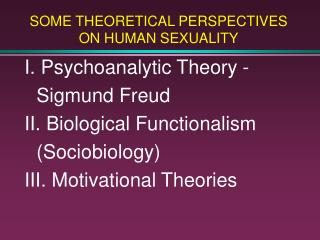 SOME THEORETICAL PERSPECTIVES ON HUMAN SEXUALITY