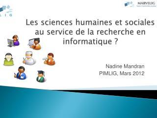 Les  sciences humaines et sociales  au  service de  la recherche en informatique ?