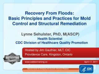 Recovery From Floods: Basic Principles and Practices for Mold Control and Structural Remediation