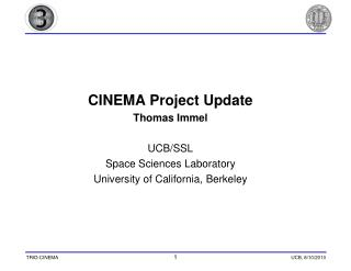 CINEMA Project Update Thomas Immel UCB/SSL Space Sciences Laboratory