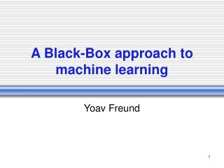 A Black-Box approach to machine learning