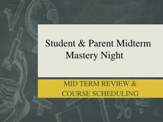 Student & Parent Midterm Mastery Night