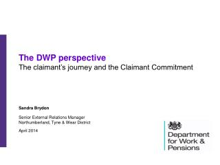 The DWP perspective The claimant�s journey and the Claimant Commitment