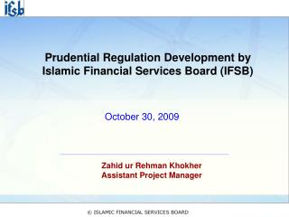 Prudential Regulation Development by Islamic Financial Services Board (IFSB)
