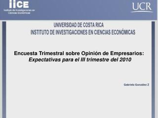 Encuesta Trimestral sobre Opinión de Empresarios:  Expectativas para el III trimestre del 2010