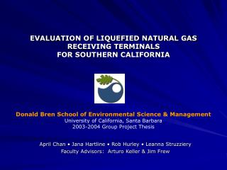 EVALUATION OF LIQUEFIED NATURAL GAS RECEIVING TERMINALS  FOR SOUTHERN CALIFORNIA