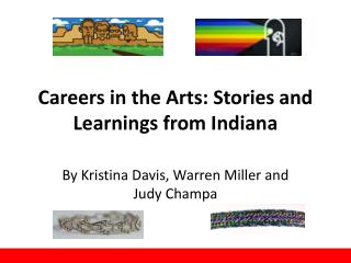 Careers in the Arts: Stories and Learnings from Indiana