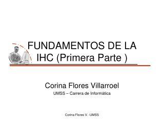 FUNDAMENTOS DE LA  IHC (Primera Parte )