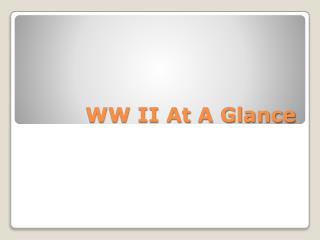 WW II At A Glance