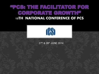"""PCS: The facilitator for Corporate Growth"" 15th  NATIONAL CONFERENCE of PCS"