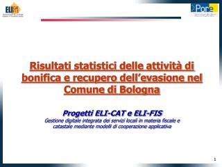 Risultati statistici delle attività di bonifica e recupero dell'evasione nel Comune di Bologna