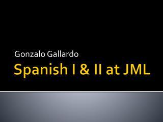 Spanish I & II at JML