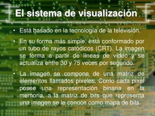 El sistema de visualización