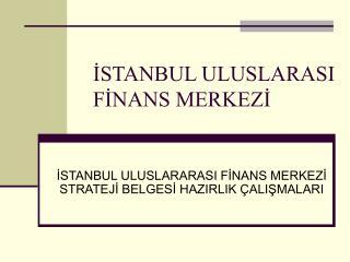 İSTANBUL ULUSLARASI FİNANS MERKEZİ